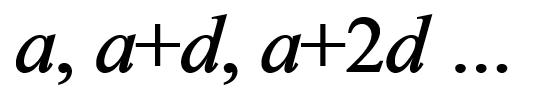 a, a+d, a+2d...